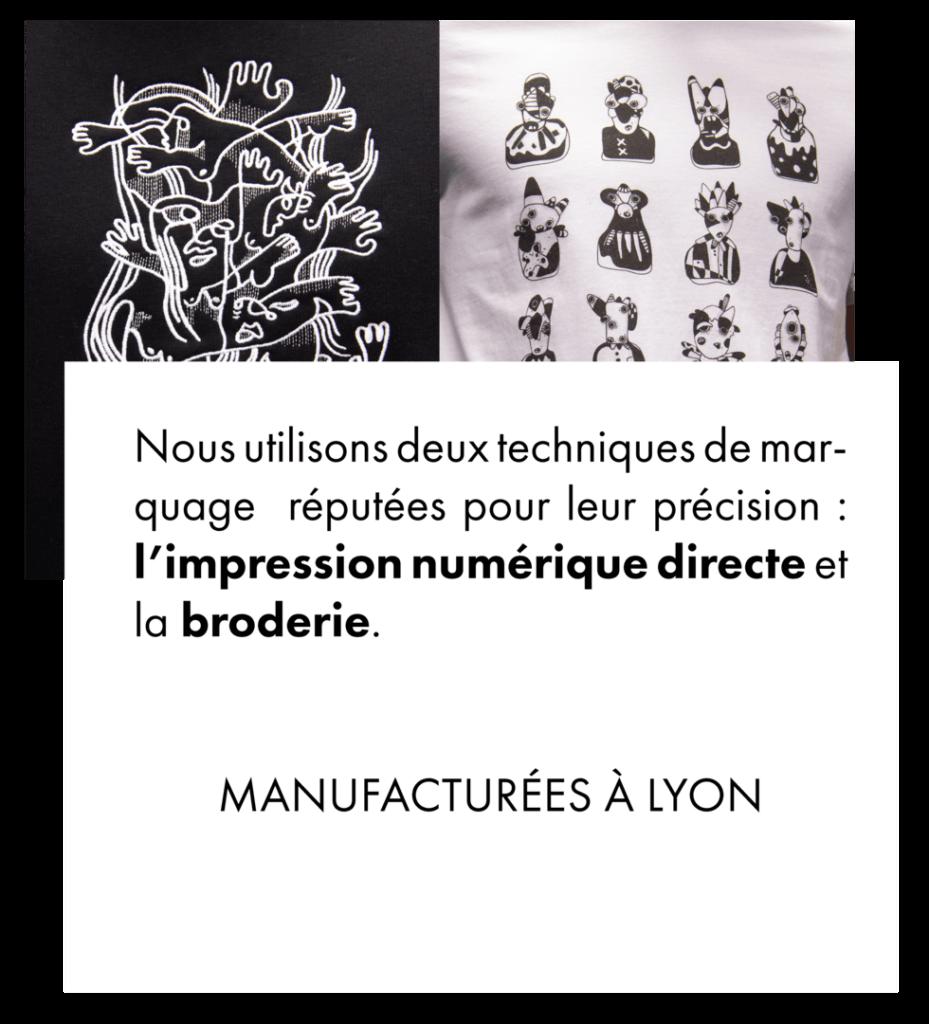 Manufacturée à Lyon - Nous utilisons deux techniques de marquages, broderie et impression numérique